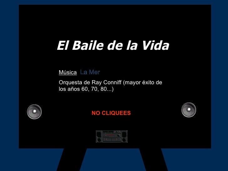 El Baile de la Vida Música :  La Mer Orquesta de Ray Conniff (mayor éxito de los años 60, 70, 80...) NO CLIQUEES