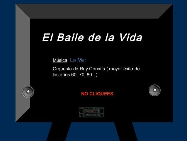 El Baile de la Vida Música: La MerLa Mer Orquesta de Ray Connifs ( mayor éxito deOrquesta de Ray Connifs ( mayor éxito de ...