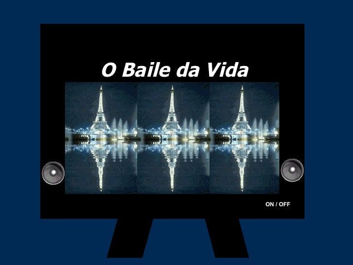 O Baile da Vida                       ON / OFF