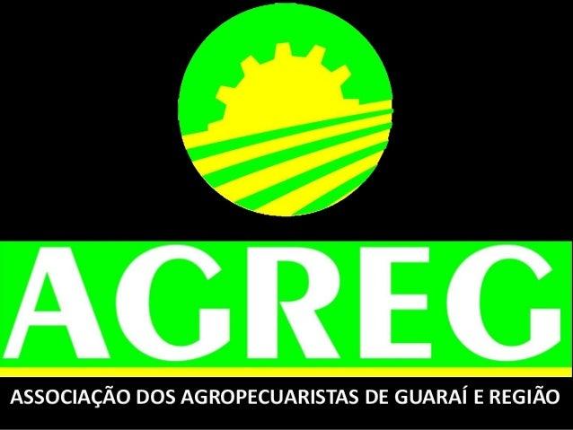 ASSOCIAÇÃO DOS AGROPECUARISTAS DE GUARAÍ E REGIÃO