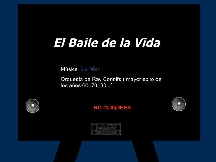 El Baile de la Vida Música :  La Mer Orquesta de Ray Connifs ( mayor éxito de los años 60, 70, 80...) NO CLIQUEES