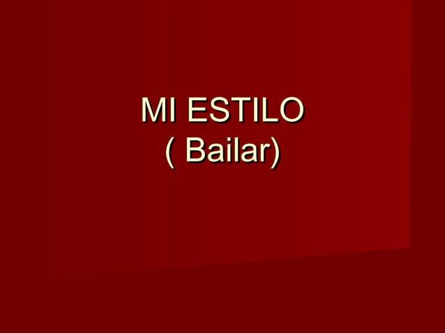 MI ESTILOMI ESTILO ( Bailar)( Bailar)