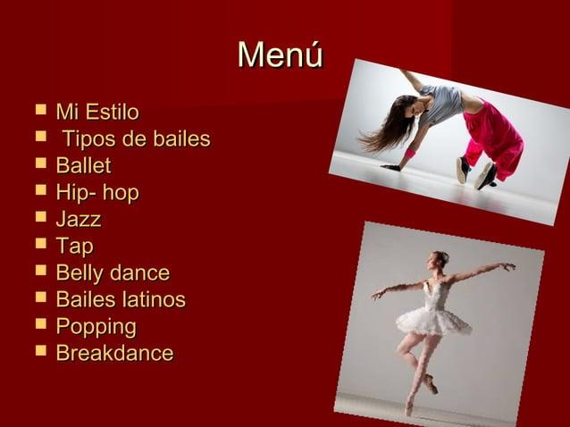 MenúMenú  Mi EstiloMi Estilo  Tipos de bailesTipos de bailes  BalletBallet  Hip- hopHip- hop  JazzJazz  TapTap  Bel...