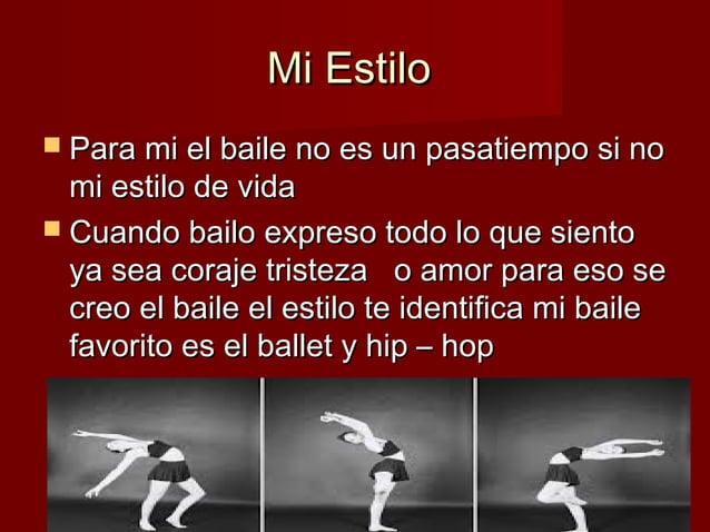 Mi EstiloMi Estilo  Para mi el baile no es un pasatiempo si noPara mi el baile no es un pasatiempo si no mi estilo de vid...