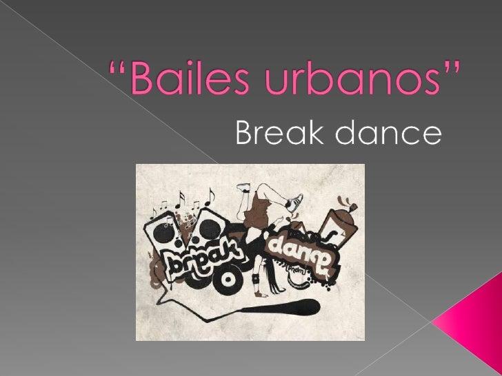 """""""Bailes urbanos""""<br />Break dance<br />"""