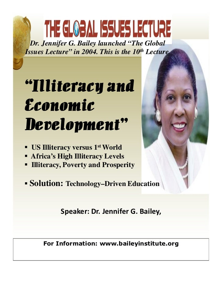 """Dr. Jennifer G. Bailey launched """"The GlobalIssues Lecture"""" in 2004. This is the 10th Lecture.""""Illiteracy andEconomicDevelo..."""