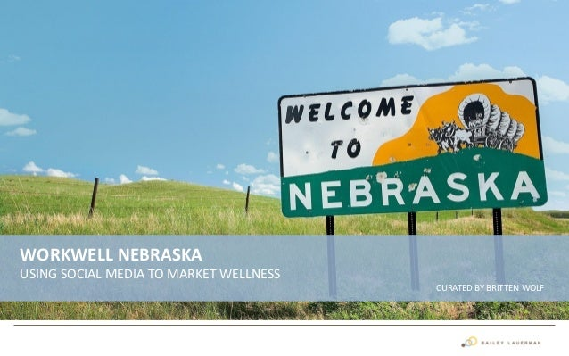 WORKWELL NEBRASKA USING SOCIAL MEDIA TO MARKET WELLNESS CURATED BY BRITTEN WOLF