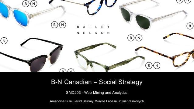 B-N Canadian – Social Strategy SMD203 - Web Mining and Analytics Amandine Bula, Ferrol Jeromy, Wayne Lapasa, Yuliia Vasiko...