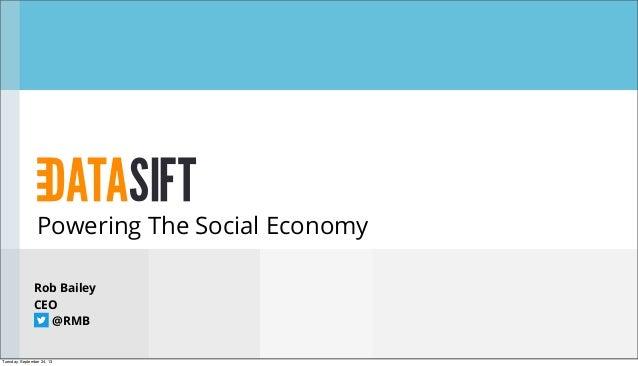 Powering The Social Economy Rob Bailey CEO @RMB Tuesday, September 24, 13