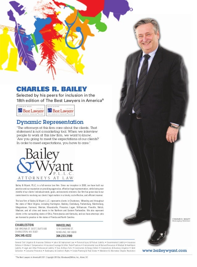 CHARLES R. BAILEY Selected by his peers for inclusion in the 18th edition of The Best Lawyers in America®  Dynamic Represe...