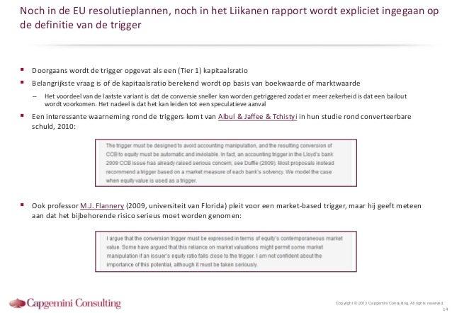 Noch in de EU resolutieplannen, noch in het Liikanen rapport wordt expliciet ingegaan opde definitie van de trigger Doorg...