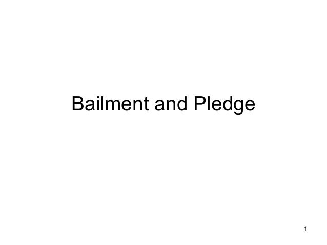 1Bailment and Pledge