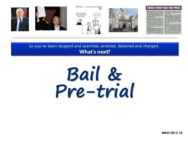 what is pretrial detention and the concept of bail Harsh criticism of bail practices occurred during most of the twentieth century,  dating at  the traditional cash bail system and the use of pretrial detention it  fostered  danger-prevention advocates interpreted the concept of  apprehension of.
