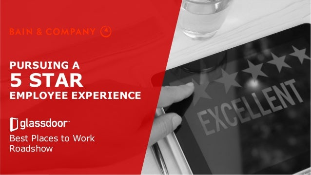 PURSUING A 5 STAR EMPLOYEE EXPERIENCE Best Places to Work Roadshow