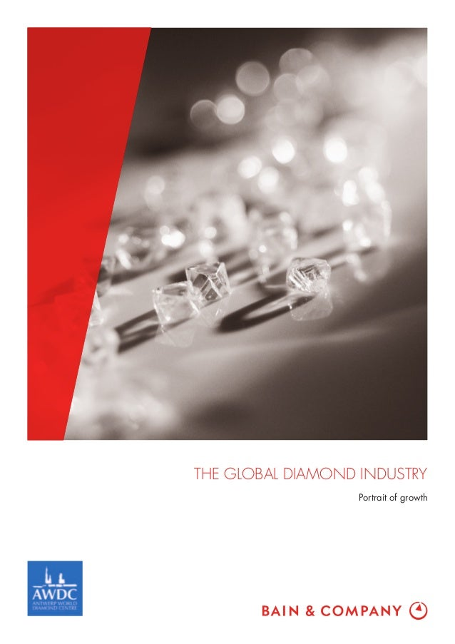 THE GLOBAL DIAMOND INDUSTRY                   Portrait of growth