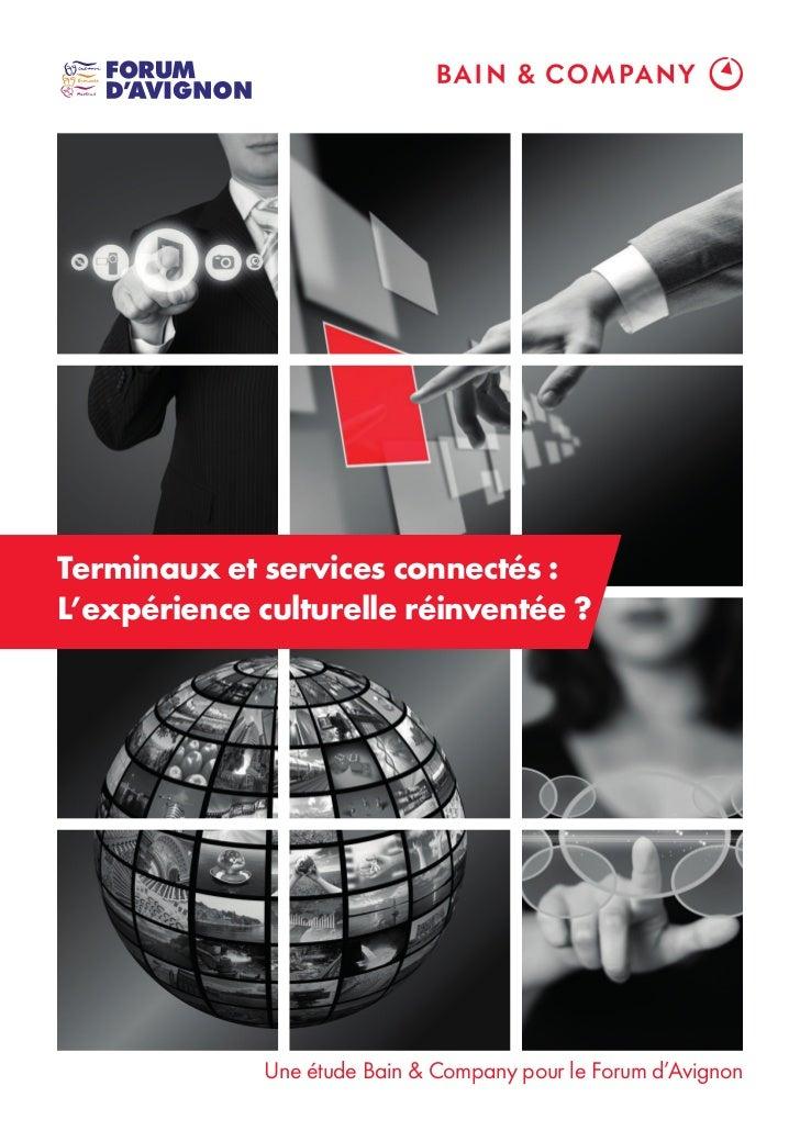 Terminaux et services connectés :L'expérience culturelle réinventée ?             Une étude Bain & Company pour le Forum d...