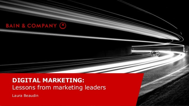 DIGITAL MARKETING: Lessons from marketing leaders Laura Beaudin