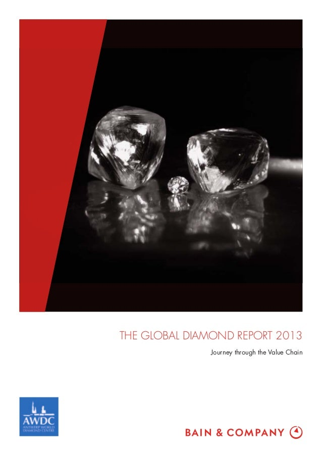 The Global Diamond Report 2013 Journey through the Value Chain