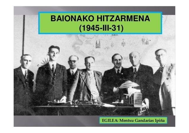 BAIONAKO HITZARMENA (1945-III-31) EGILEA: Mentxu Gandarias Ipiña