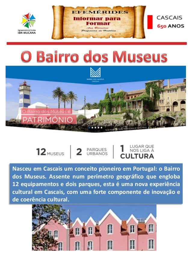 Nasceu em Cascais um conceito pioneiro em Portugal: o Bairro dos Museus. Assente num perímetro geográfico que engloba 12 e...