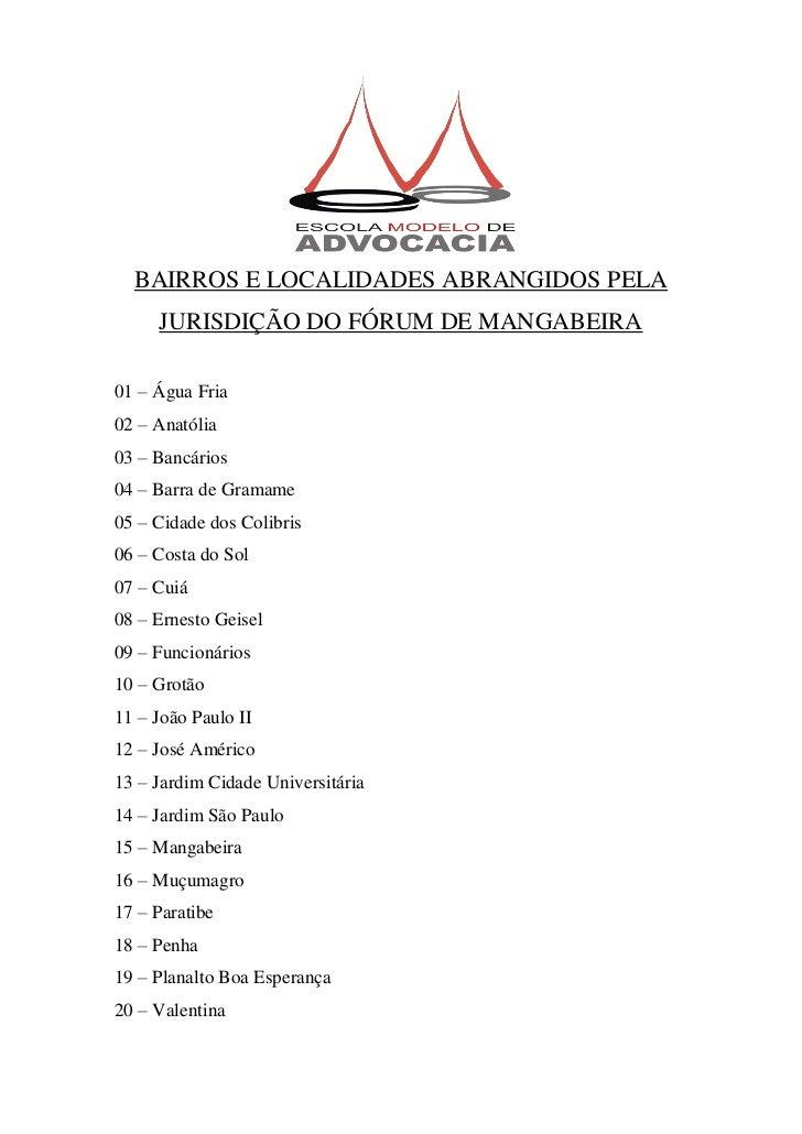 BAIRROS E LOCALIDADES ABRANGIDOS PELA     JURISDIÇÃO DO FÓRUM DE MANGABEIRA01 – Água Fria02 – Anatólia03 – Bancários04 – B...