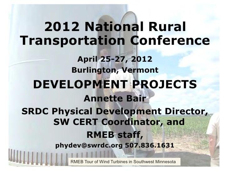 2012 National RuralTransportation Conference          April 25-27, 2012         Burlington, Vermont  DEVELOPMENT PROJECTS ...