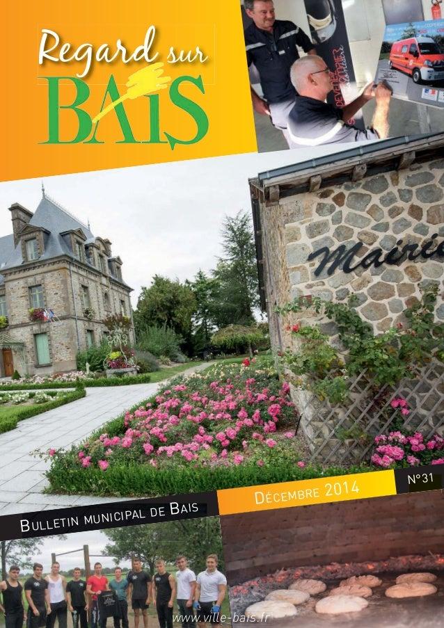 BULLETIN MUNICIPAL DE BAIS d Décembre 2014 d 1 Regard sur BULLETIN MUNICIPAL DE BAIS N°31 DÉCEMBRE 2014 www.ville-bais.fr