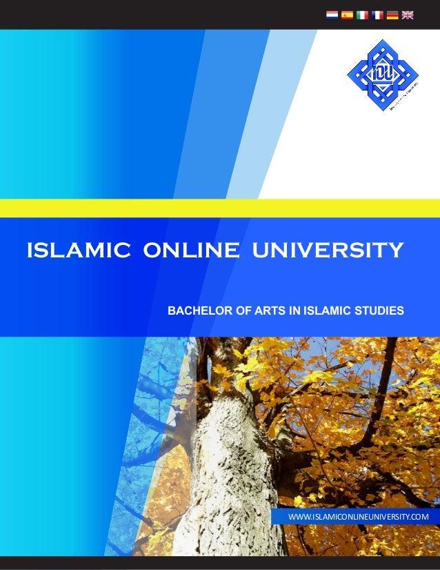 WWW.ISLAMICONLINEUNIVERSITY.COM ISLAMIC ONLINE UNIVERSITY BACHELOR OF ARTS IN ISLAMIC STUDIES
