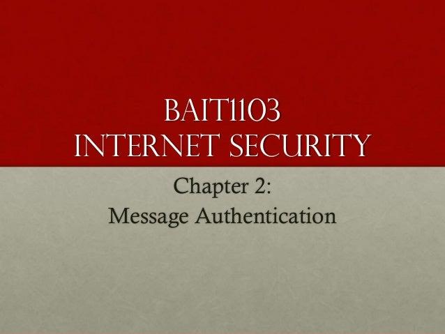 BAIT1103 INTERNET SECURITY Chapter 2: Message Authentication