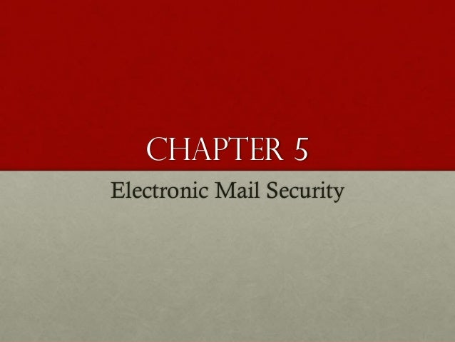 Chapter 5 Electronic Mail Security