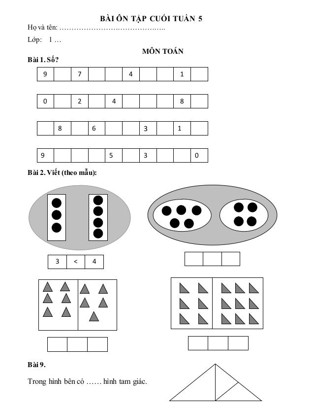 BÀI ÔN TẬP CUỐI TUẦN 5 Họ và tên: …………………………………….. Lớp: 1 … MÔN TOÁN Bài 1. Số? Bài 2. Viết (theo mẫu): Bài 9. Trong hình ...