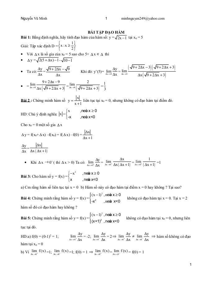 Nguyễn Vũ Minh minhnguyen249@yahoo.com BÀI TẬP ĐẠO HÀM Bài 1: Bằng định nghĩa, hãy tính đạo hàm của hàm số: y = 2x 1− tại ...