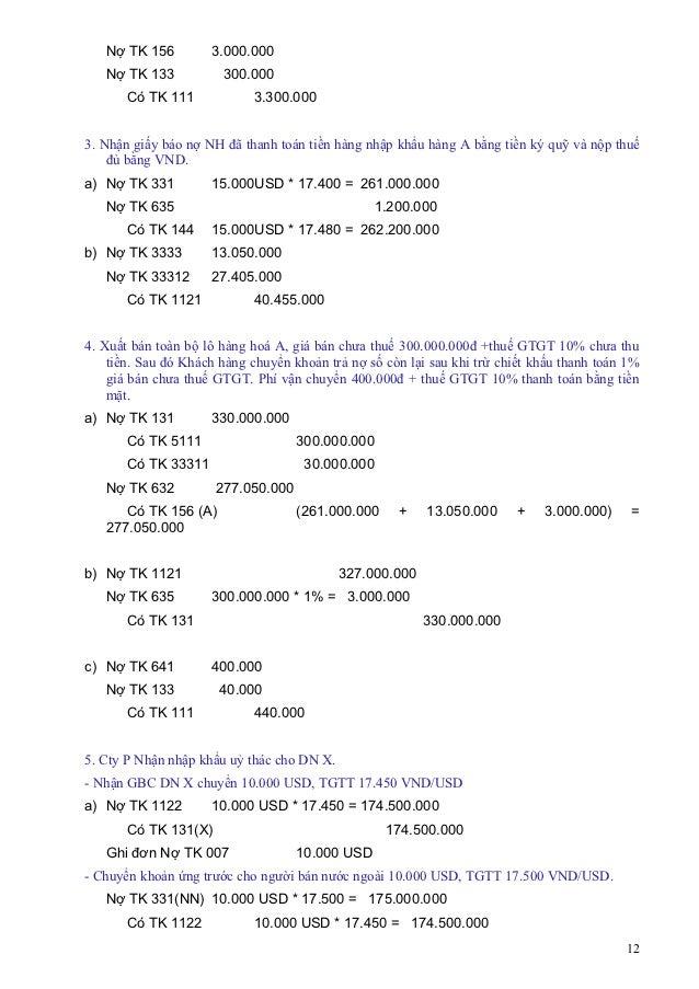 Nợ TK 156         3.000.000   Nợ TK 133           300.000       Có TK 111            3.300.0003. Nhận giấy báo nợ NH đã th...