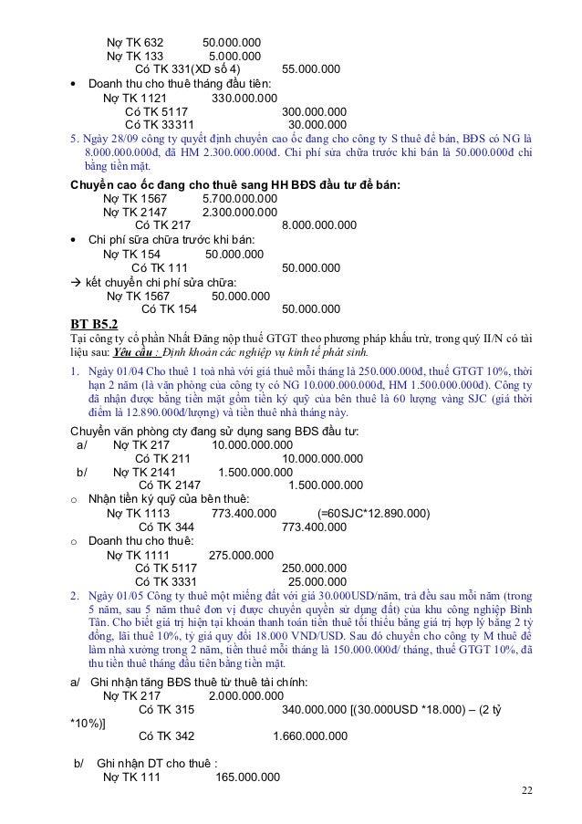 Nợ TK 632          50.000.000       Nợ TK 133            5.000.000             Có TK 331(XD số 4)           55.000.000• Do...