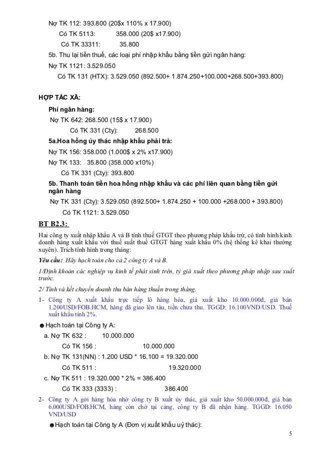 Nợ TK 112: 393.800 (20$x 110% x 17.900)       Có TK 5113:          358.000 (20$ x17.900)        Có TK 33311:          35.8...