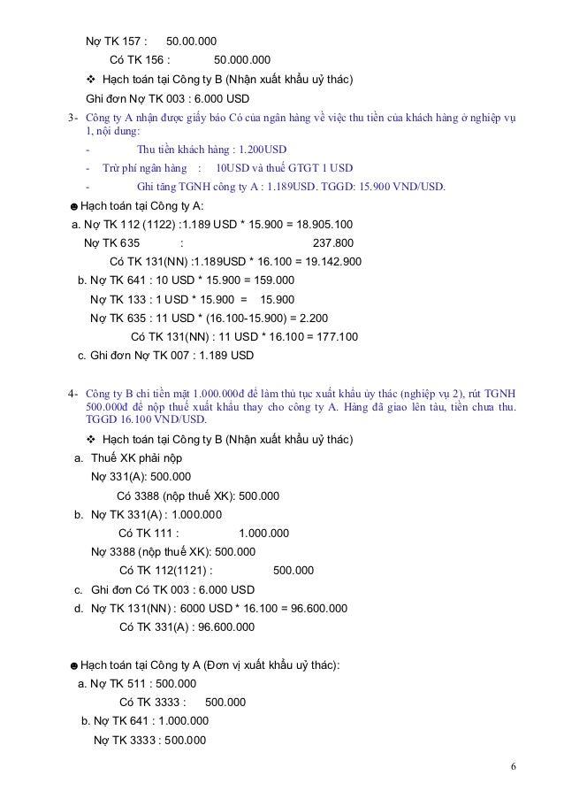 Nợ TK 157 :       50.00.000          Có TK 156 :              50.000.000    Hạch toán tại Công ty B (Nhận xuất khẩu uỷ th...