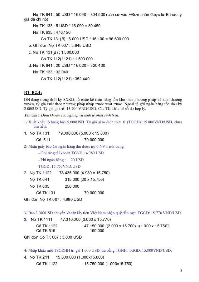 Nợ TK 641 : 50 USD * 16.090 = 804.500 (căn cứ vào HĐơn nhận được từ B theo tỷgiá đã chi hộ)     Nợ TK 133 : 5 USD * 16.090...