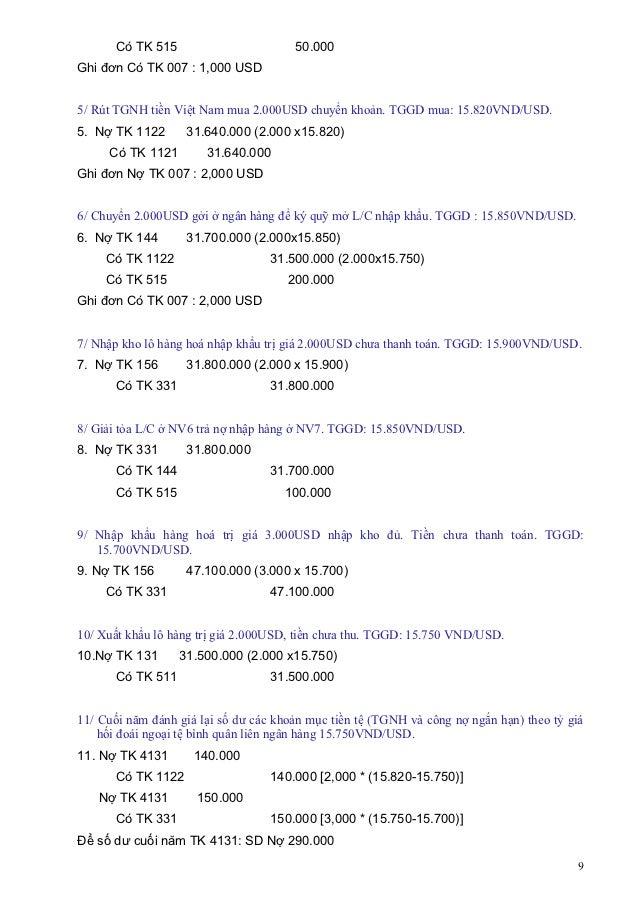 Có TK 515                       50.000Ghi đơn Có TK 007 : 1,000 USD5/ Rút TGNH tiền Việt Nam mua 2.000USD chuyển khoản. TG...