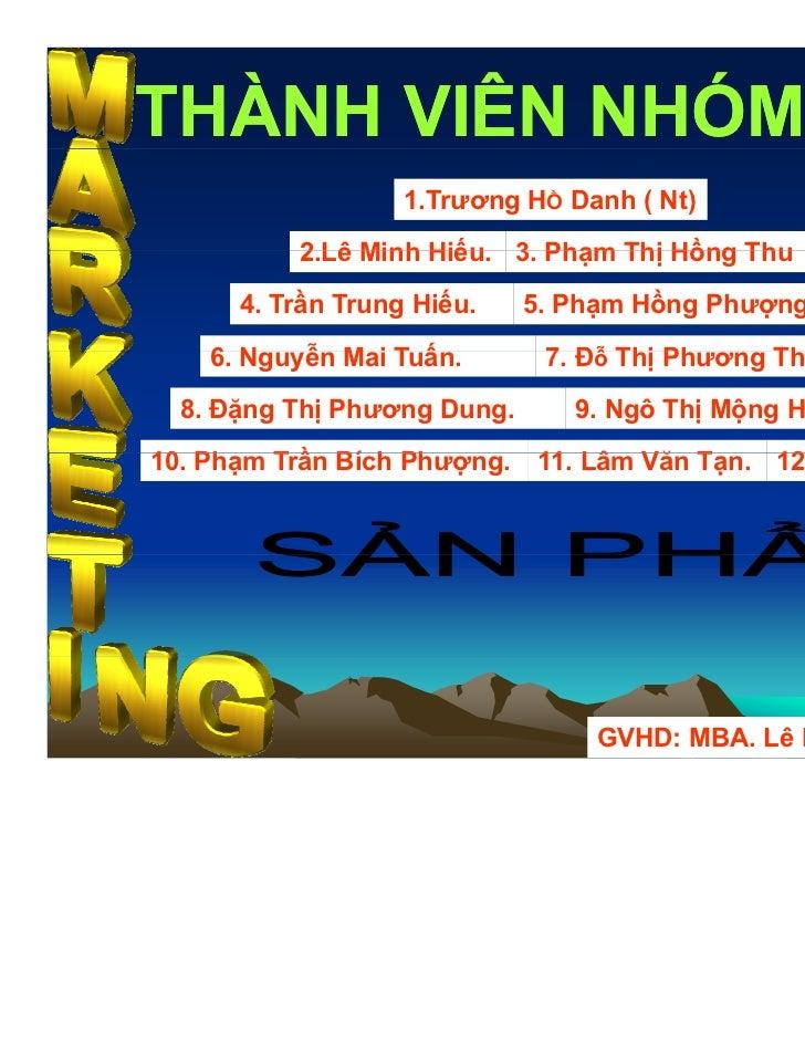 THÀNH VIÊN NHÓM 1                   1.Trương HỒ Danh ( Nt)          2.Lê          2 Lê Minh Hiếu 3 Phạm Thị Hồng Thu      ...