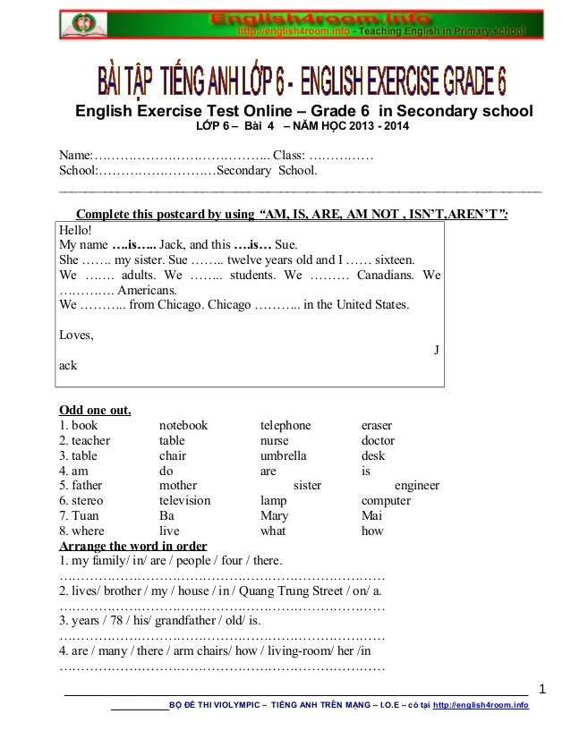 English Exercise Test Online – Grade 6 in Secondary school LỚP 6 – Bài 4 – NĂM HỌC 2013 - 2014 Name:………………………………….. Class:...