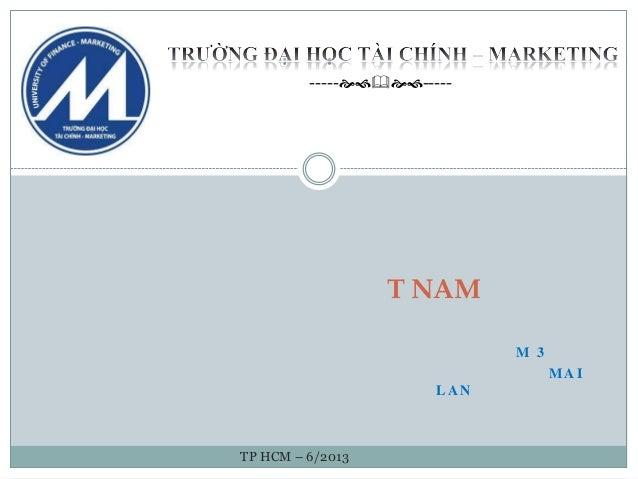 M 3M A IL A NT NAMTP HCM – 6/2013----------