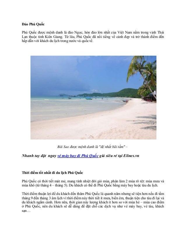 Đảo Phú QuốcPhú Quốc được mệnh danh là đảo Ngọc, hòn đảo lớn nhất của Việt Nam nằm trong vịnh TháiLan thuộc tỉnh Kiên Gian...
