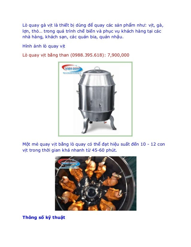 Lò quay gà vịt là thiết bị dùng để quay các sản phẩm như: vịt, gà, lợn, thỏ… trong quá trình chế biến và phục vụ khách hàn...
