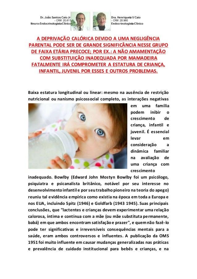 A DEPRIVAÇÃO CALÓRICA DEVIDO A UMA NEGLIGÊNCIA PARENTAL PODE SER DE GRANDE SIGNIFICÂNCIA NESSE GRUPO DE FAIXA ETÁRIA PRECO...