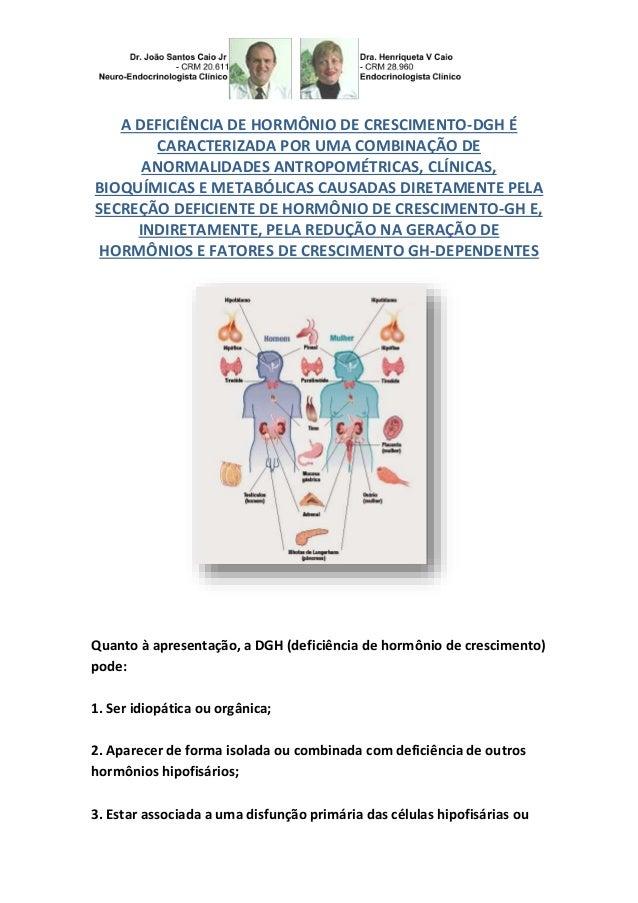 A DEFICIÊNCIA DE HORMÔNIO DE CRESCIMENTO-DGH É CARACTERIZADA POR UMA COMBINAÇÃO DE ANORMALIDADES ANTROPOMÉTRICAS, CLÍNICAS...