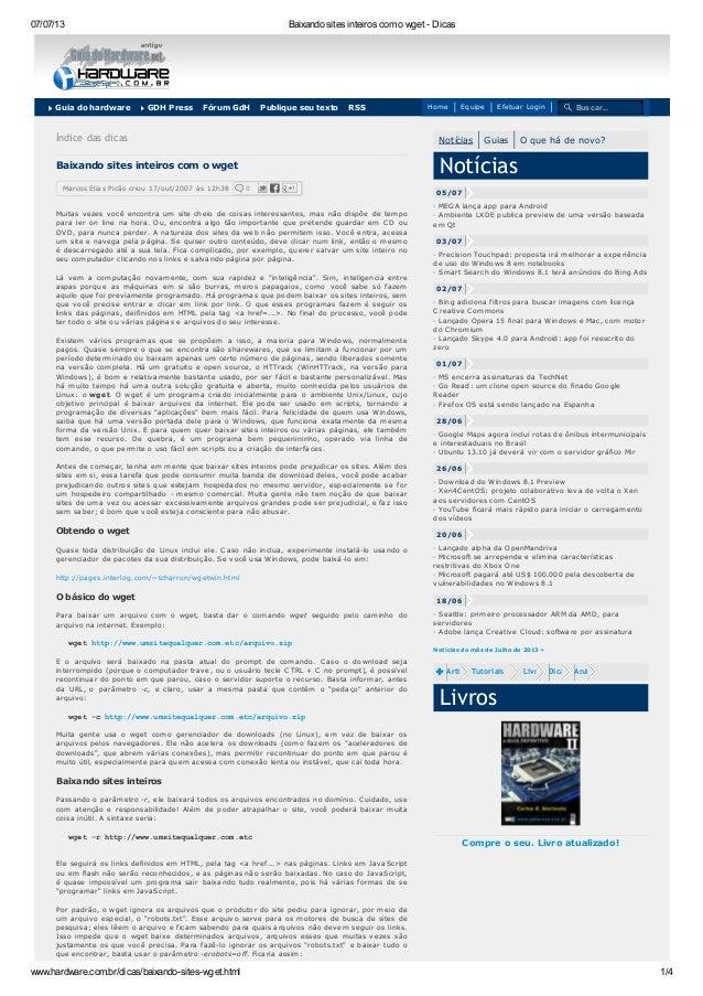 07/07/13  Baixando sites inteiros com o wget - Dicas  Guia do hardware  GDH Press  Fórum GdH  Publique seu texto  RSS  Hom...
