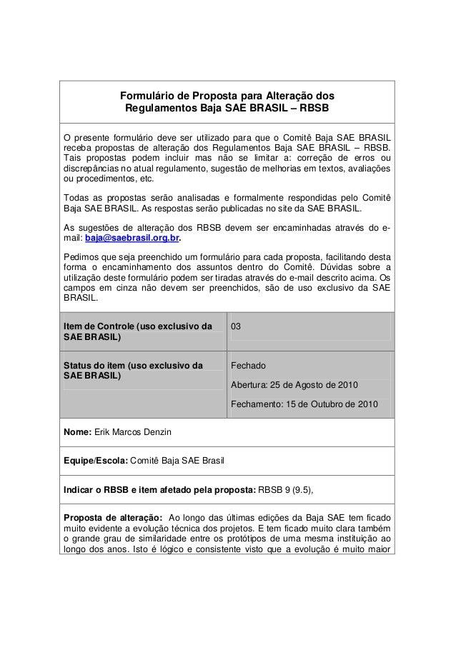 Formulário de Proposta para Alteração dos Regulamentos Baja SAE BRASIL – RBSB O presente formulário deve ser utilizado par...