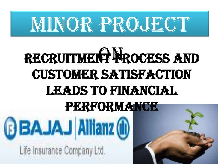 MINOR PROJECT          ONRecruitment Process and Customer Satisfaction   leads to Financial     Performance