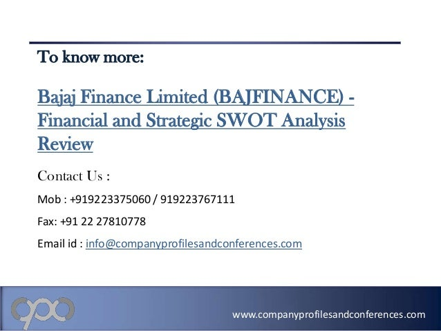 Swot analysis review on bajaj finance limited bajfinance - Fax caser bajas ...