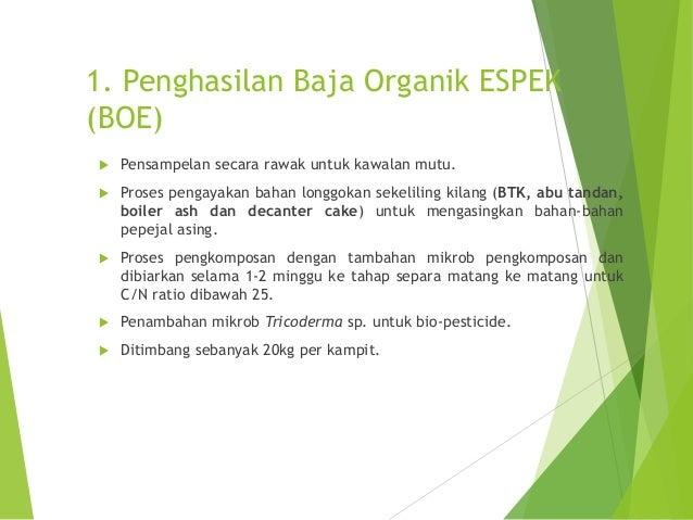 3. Pengesyoran dan penggunaan BOE dalam ladang  Peringkat Nurseri:  1 bahagian BOE dicampurkan dengan 5 bahagian tanah s...